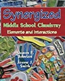 Synergized Middle School Chemistry, Sharon Johnson, 1460978706