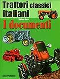 Image de Trattori Classici Italiani - I Documenti (Classic Italian Tractors. The Documents)