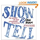 Show and Tell: How Everybody Can Make Extraordinary Presentations