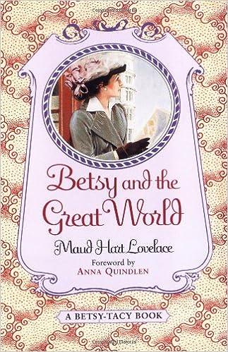 Betsy and the Great World (Betsy-Tacy): Lovelace, Maud Hart, Neville, Vera: 9780064405454: Amazon.com: Books
