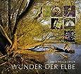 Wunder der Elbe - Biografie eines Flusses