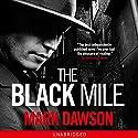 The Black Mile: Soho Noir Thrillers, Book 1 Hörbuch von Mark Dawson Gesprochen von: Brian J. Gill