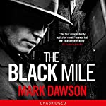 The Black Mile: Soho Noir Thrillers, Book 1 | Mark Dawson