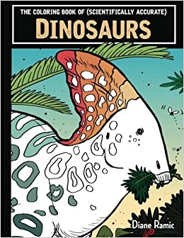 Amazon.com: The Coloring Book of (Scientifically Accurate) Dinosaurs ...