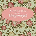 Dragonwyck Audiobook by Anya Seton Narrated by Hillary Huber