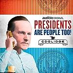 Ep. 15: Calvin Coolidge | Alexis Coe,Elliott Kalan