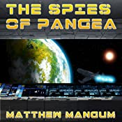 The Spies of Pangea: The Keeper's Universe, Book 2 | Matthew Mangum
