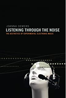 Electronic and experimental music technology music and culture listening through the noise the aesthetics of experimental electronic music fandeluxe Images