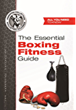 The Essential Boxing Fitness Guide (The Essential Collection Book 4) (English Edition)