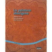 PEINTURE ABORIGÈNE (LA)