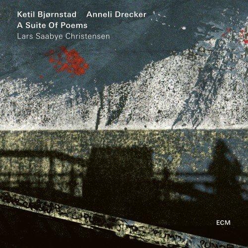 Ketil Bjornstad & Anneli Drecker - A Suite of Poems [Poems by Lars Saabye Christensen