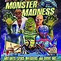 Monster Madness: Mutants, Space Invaders, and Drive-Ins Radio/TV von Gary Svehla, A. Susan Svehla Gesprochen von: Aaron Christensen, Dwight Kemper, Forrest J. Ackerman, Roger Corman, Samuel Z. Arkoff