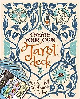 Create Your Own Tarot Deck: With a Full Set of Cards to Color: Amazon.es: Ekrek, Alice: Libros en idiomas extranjeros