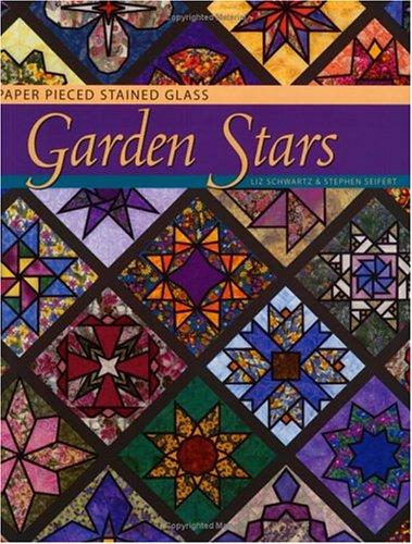 Garden Stars: Paper Pieced Stained Glass (Pieced Stars)