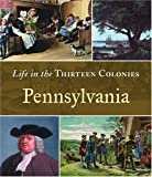 Pennsylvania (Life in the Thirteen Colonies)