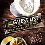 Ep. 12: Guest Pass (The Guest List) | Ron Funches,Kaseem Bentley,Louis Katz,Nato Green,Zach Sherwin,Katie Compa,Francesca Fiorentini