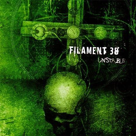 Filament 38 Unstable Amazon Com Music