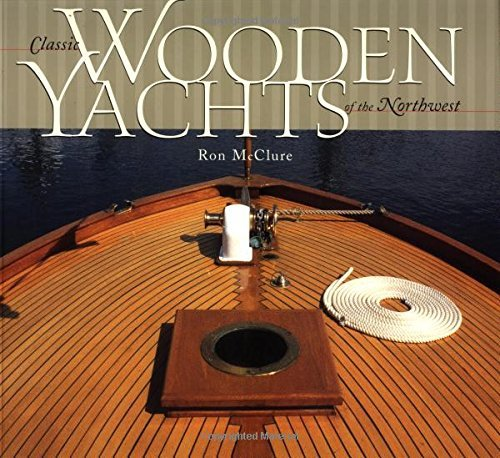 Classic Wooden Yachts of the Northwest by Ron McClure (2002-01-09) - Classic Wooden Yachts