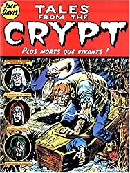 Tales from the Crypt, Tome 1 : Plus morts que vivants