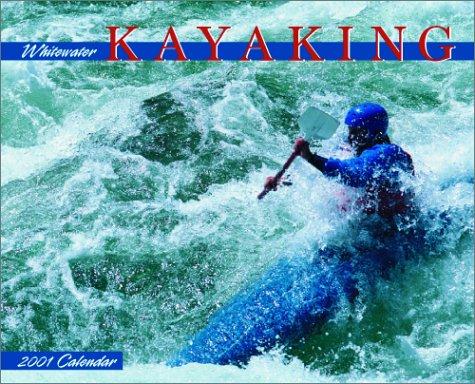 Whitewater Kayaking: 2001 Calendar