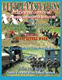 Little Campaigns: Rules For The Conduct of War Games Campaigns In Miniature (Funny Little Wars) (Volume 2)