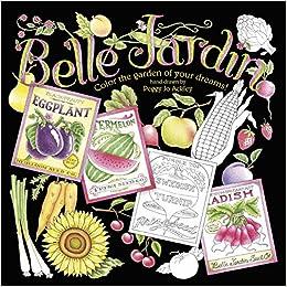 Belle Jardin: Color the Garden of Your Dreams!: Amazon.de: Peggy Jo ...