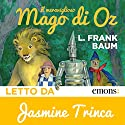 Il meraviglioso mago di Oz Hörbuch von L. Frank Baum Gesprochen von: Jasmine Trinca