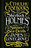 Image of The Cthulhu Casebooks - Sherlock Holmes and the Sussex Sea-Devils