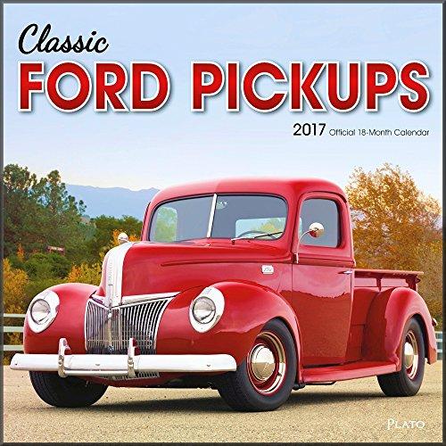 Classic Ford Pickups Calendar 2017 ~ Deluxe Wall Calendar (12x12)