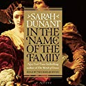 In the Name of the Family: A Novel Audiobook by Sarah Dunant Narrated by Nicholas Boulton