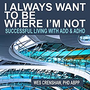 I Always Want to Be Where I'm Not Audiobook