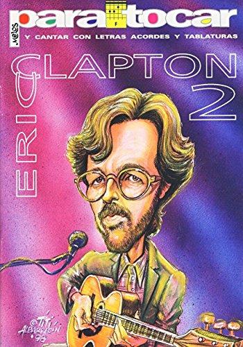 CLAPTON Eric - Cancionero Vol.2 (Letras y Acordes) para Guitarra