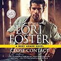 Close Contact: Body Armor Audiobook by Lori Foster Narrated by Alexander Cendese