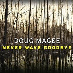 Never Wave Goodbye