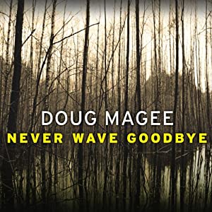 Never Wave Goodbye Audiobook