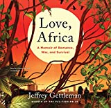 Love, Africa: A Memoir of Romance, War, and Survival