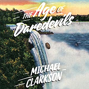 The Age of Daredevils Audiobook