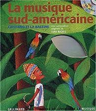 La musique sud-américaine : Cayetano et la baleine (1CD audio) par Pierre-Marie Beaude