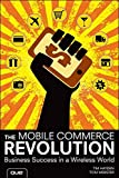 The Mobile Commerce Revolution: Business Success in a Wireless World (Que Biz-Tech)