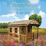 Memories from Grandma's Playhouse, Joyce Yoder, 1477294945