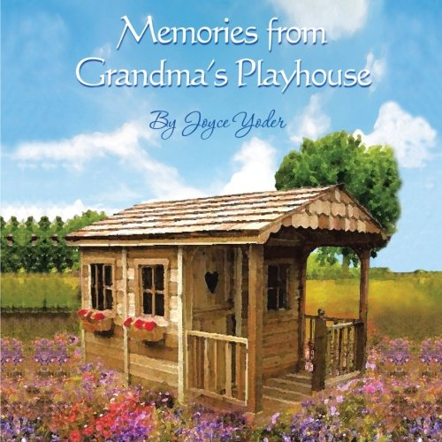 Memories from Grandma's Playhouse ebook