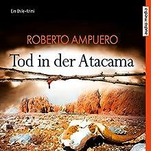Tod in der Atacama: Ein Chile-Krimi Hörbuch von Roberto Ampuero Gesprochen von: Michael Schwarzmaier