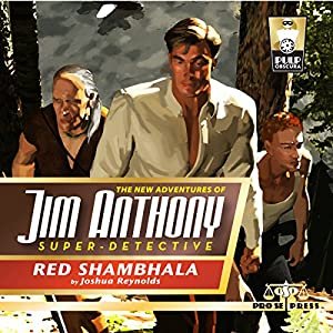 The New Adventures of Jim Anthony, Super-Detective, Volume Two: Red Shambhala Audiobook