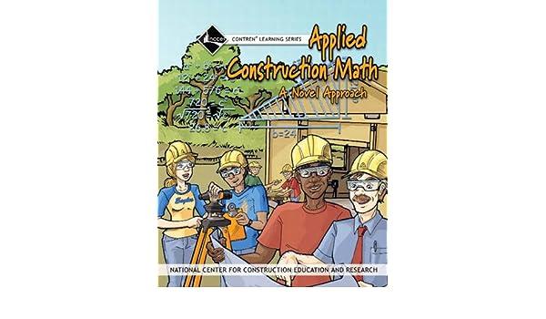 Applied Construction Math Trainee Workbook: NCCER: 9780132272988 ...