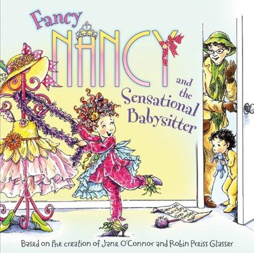 Read Online Fancy Nancy And The Sensational Babysitter (Turtleback School & Library Binding Edition) pdf epub