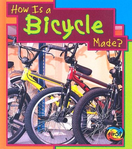 How Is a Bicycle Made? (Heinemann First Library)