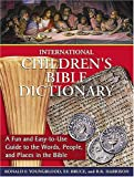 International Children's Bible Dictionary, F. F. Bruce and R. K. Harrison, 1400308097