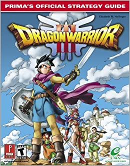 Dragon Warrior III: Prima's Official Strategy Guide: Elizabeth ... on