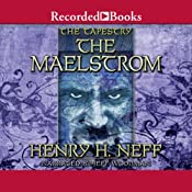 The Maelstrom: Book 4, The Tapestry | Henry H. Neff