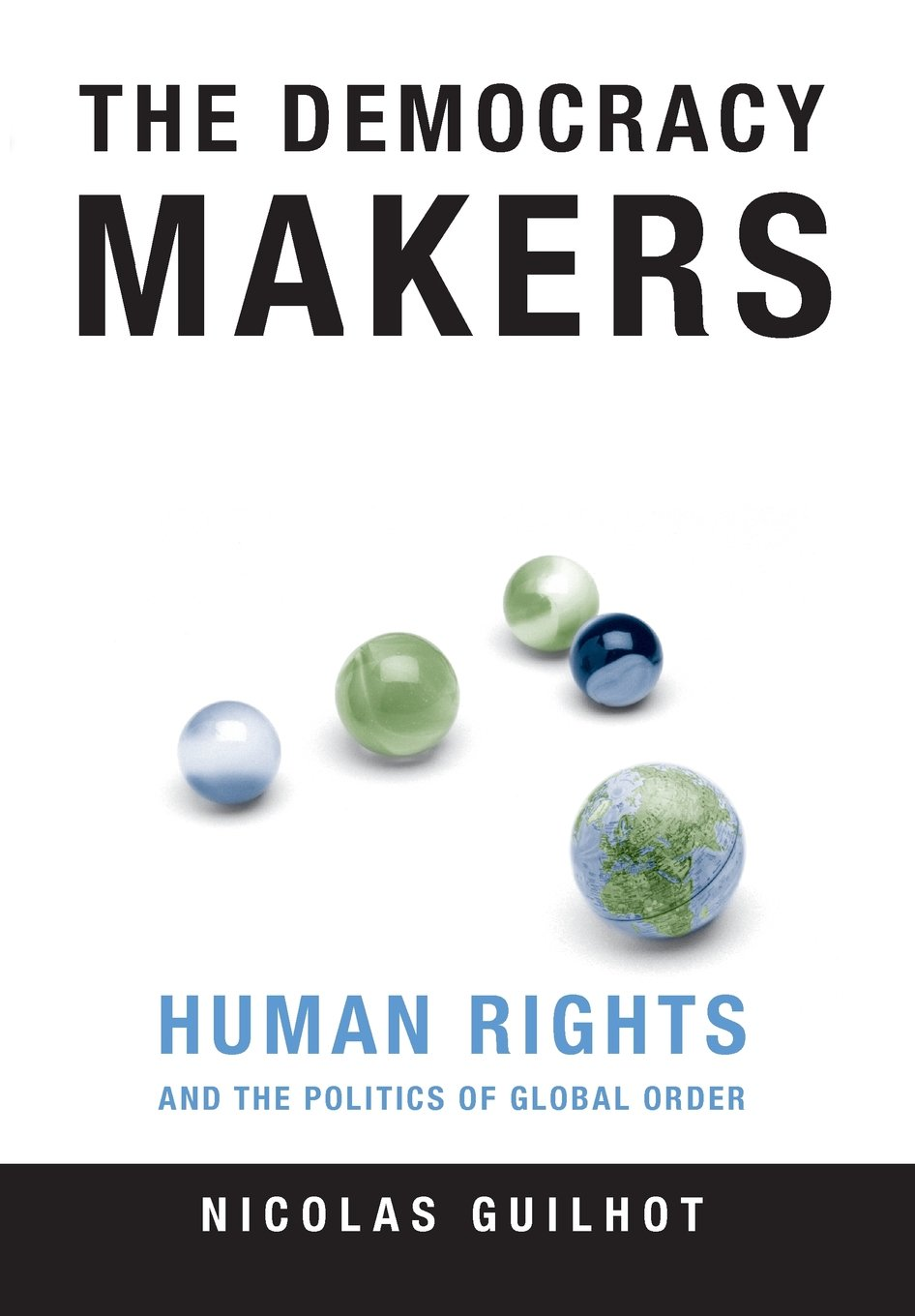 The democracy makers : human rights & international order